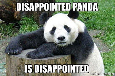 Disappointed panda is disappointed