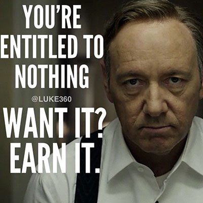 You're entitled to NOTHING